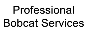 Professional Bobcat Services